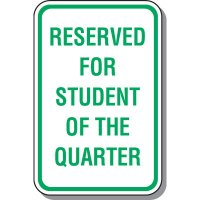 School Parking Signs - Reserved For Student Of The Quarter