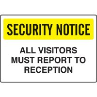 Security Notice Signs  - All Visitors Must Report to Reception