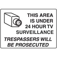 24 Hour Surveillance Will Be Prosecuted Security Signs