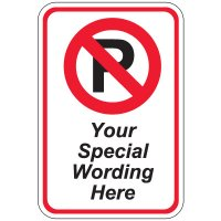 Semi-Custom Worded Signs - No Parking Symbol