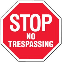 Stop Signs - Stop No Trespassing