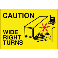 Caution Wide Turns Truck Safety Signs