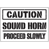 Warehouse Stencils - Caution Sound Horn Proceed Slowly