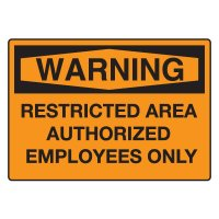Admittance Signs - Warning Restricted Area Authorized Employees Only
