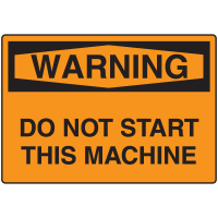 Warning Signs - Warning Do Not Start This Machine