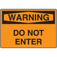 Warning Signs - Do Not Enter