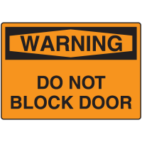 Warning Signs - Warning Do Not Block Door
