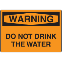OSHA Warning Signs- Warning Do Not Drink The Water