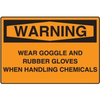 Warning Signs - Wear Goggles and Rubber Gloves