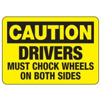Caution Drivers Must Chock Wheels On Both Sides - Wheel Chock Signs