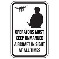 Operators Keep Drone In Sight Sign