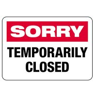 Sorry Temporarily Closed Sign