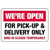 We Are Open For Pick-Up & Delivery Only Sign
