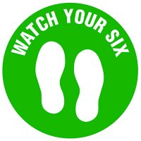 Floor Safety Signs - Watch Your 6 - Green