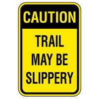 OSHA Caution Sign: Trail May Be Slippery