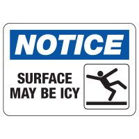 OSHA Notice Sign: Surface May Be Icy