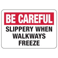 Be Careful Sign: Slippery When Walkways Freeze