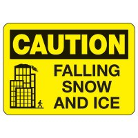 OSHA Caution Sign: Falling Snow and Ice