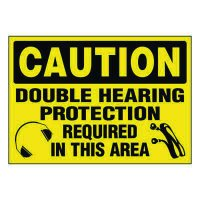 Ultra-Stick Signs - Caution Double Hearing Protection