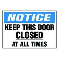 Ultra-Stick Signs - Notice Keep Door Closed