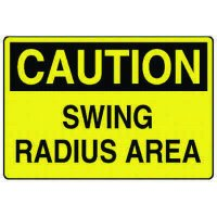 Caution Signs - Caution Swing Radius Area