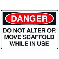 Construction Safety Signs - Danger Do Not Alter Or Move Scaffold