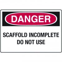 Danger Signs - Scaffold Incomplete Do Not Use