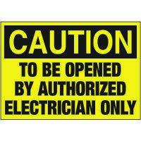 Electrical Warning Labels - Caution To Be Opened By Authorized