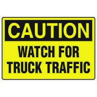 Forklift Safety Signs - Caution Watch For Truck Traffic
