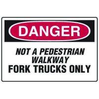 Forklift Safety Signs - Danger Not A Pedestrian Walkway Fork Trucks Only