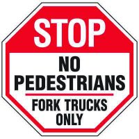 Forklift Safety Signs - Stop No Pedestrians Fork Trucks Only