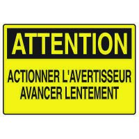 Enseignes de Sécurité - Attention Actionner L'avertisseur Avancer Lentement
