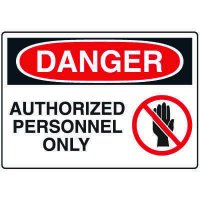 No Admittance Signs - Danger Authorized Personnel Only
