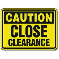 Heavy-Duty Construction Signs - Caution Close Clearance