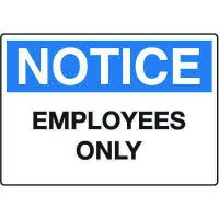 Notice Admittance & Prohibition Signs - Employees Only