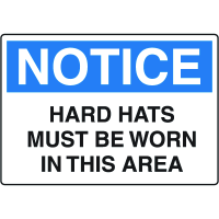Notice Signs - Hard Hats Must Be Worn In This Area