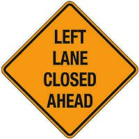 Reflective Warning Signs - Left Lane Closed Ahead