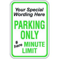 Semi-Custom Worded Signs - Parking Only Minute Limit