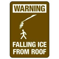 OSHA Warning Sign: Falling Ice From Roof