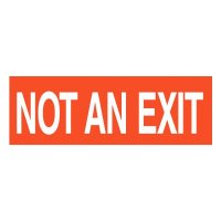 Not An Exit Self-Adhesive Vinyl Exit Signs