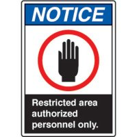 ANSI Safety Signs - Notice Restricted Area Authorized Personnel Only