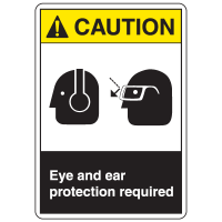 ANSI Z535 Safety Labels - Caution Eye And Ear Protection Required