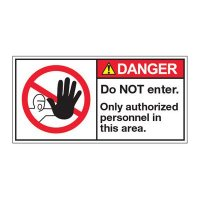 ANSI Z535 Safety Labels - Danger Do Not Enter Only Authorized Personnel In This Area
