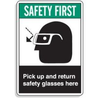 ANSI Z535 Safety Signs - Safety First Pick Up And Return Safety Glasses Here