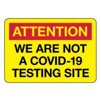 Attention We Are Not a COVID-19 Screening Site Sign
