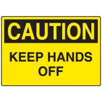 Machine & Operational Caution Signs - Keep Hands Off