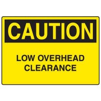 Traffic Caution Signs - Low Overhead Clearance
