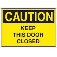 Caution Signs - Keep This Door Closed