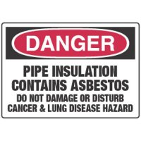 Chemical Signs - Danger Pipe Insulation Contains Asbestos