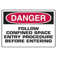 Confined Space Signs - Danger Follow Confined Space Entry Procedure